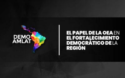 El Papel de la OEA en el Fortalecimiento Democrático de la Región