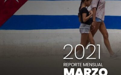 REPORTE DEL OBSERVATORIO LEGISLATIVO DE CUBA – MARZO 2021